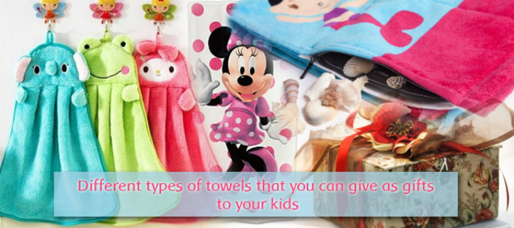 Different Types of Towels that You can Give as Gifts to Your Kids