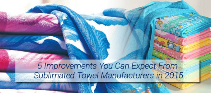 5 Improvements You Can Expect From Sublimated Towel Manufacturers in 2015