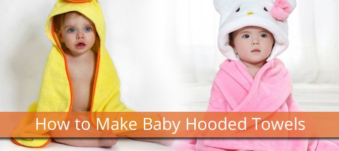 How to Make Baby Hooded Towels