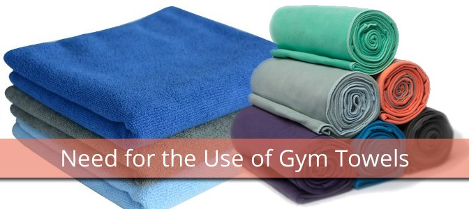 Need for the Use of Gym Towels