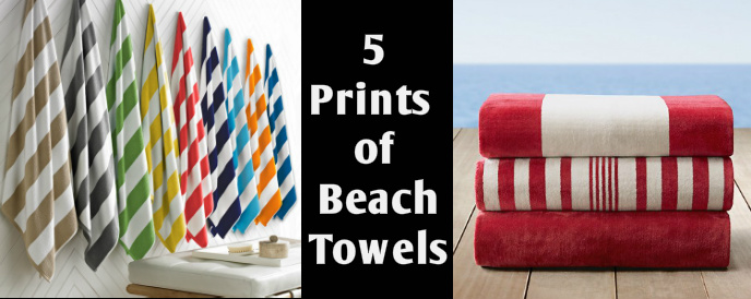 The Construction of Beach Towels and 5 Prints to Have this Summer