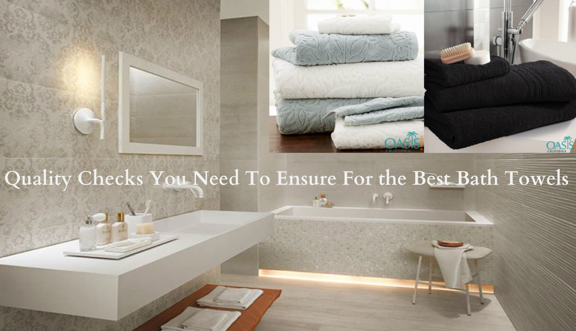 Quality Checks You Need To Ensure For the Best Bath Towels
