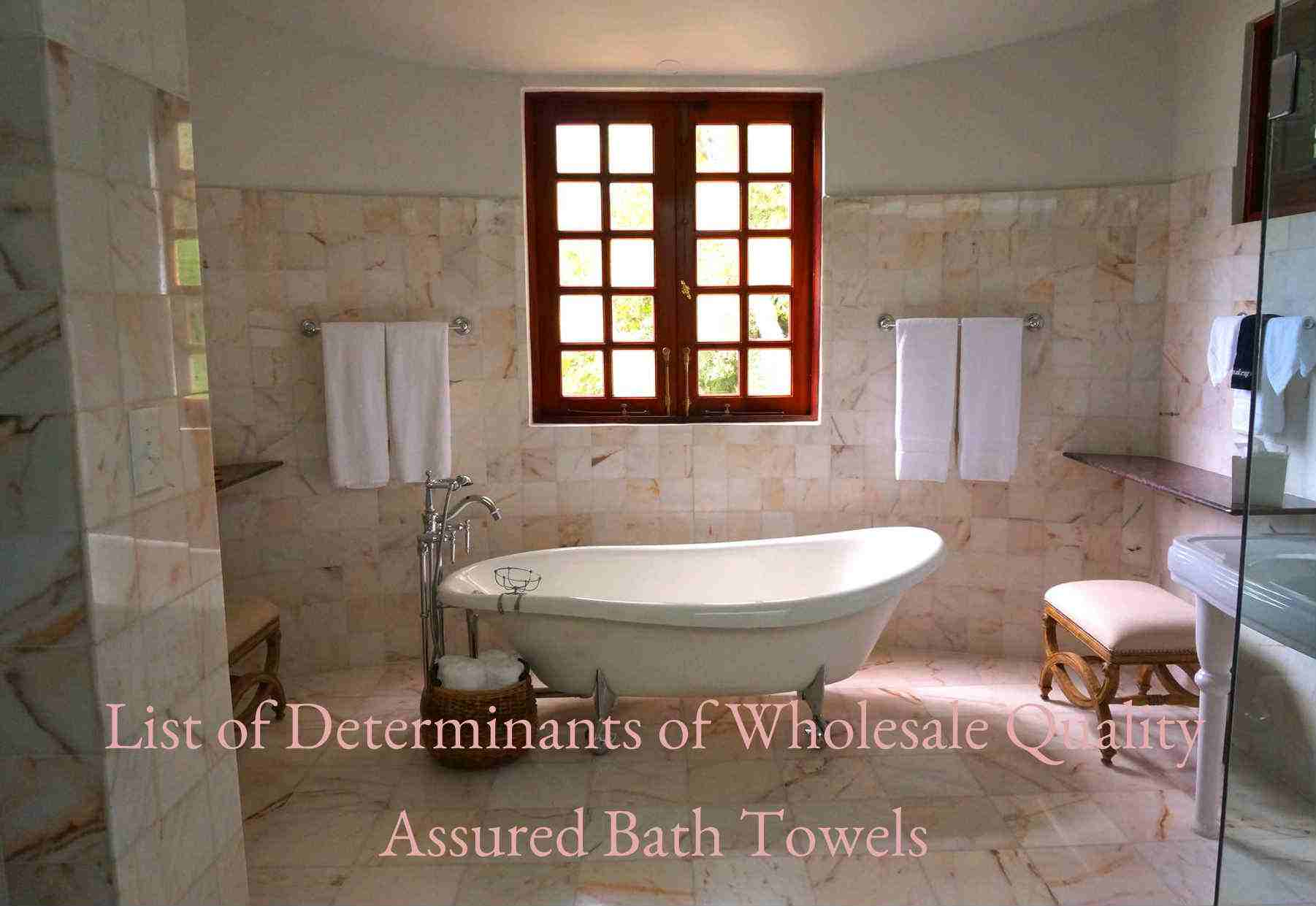 List Of Determinants Of Wholesale Quality Assured Bath Towels