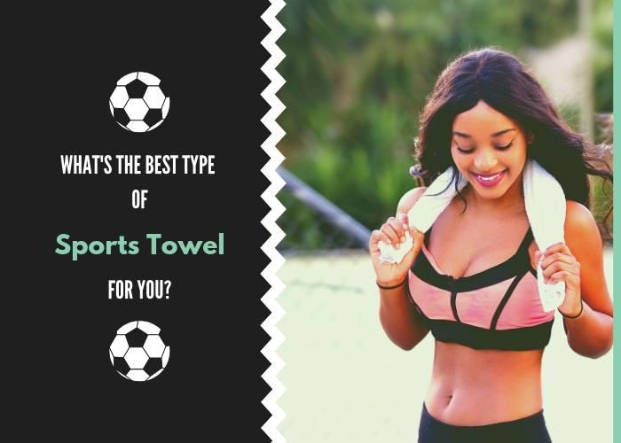 What's The Best Type of Sports Towel for You?
