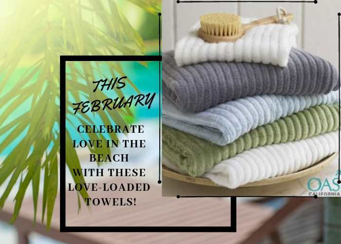 This February Celebrate Love In The Beach With These Love-Loaded Towels!