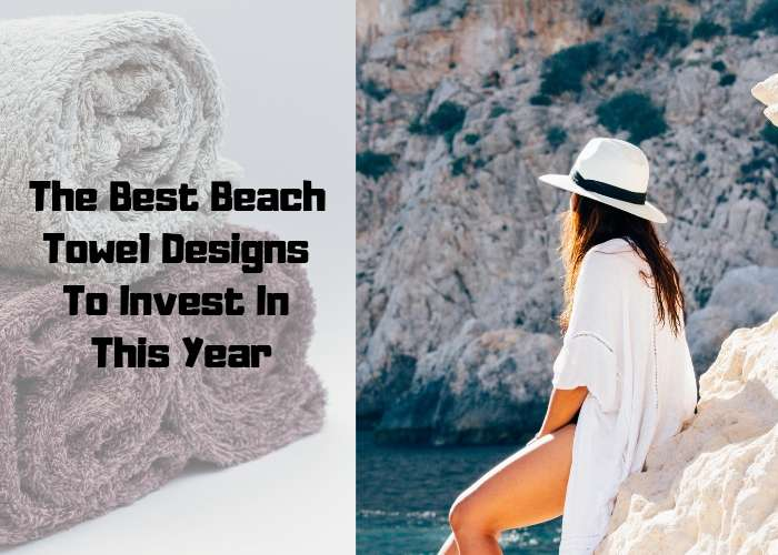 The Best Beach Towel Designs To Invest In This Year