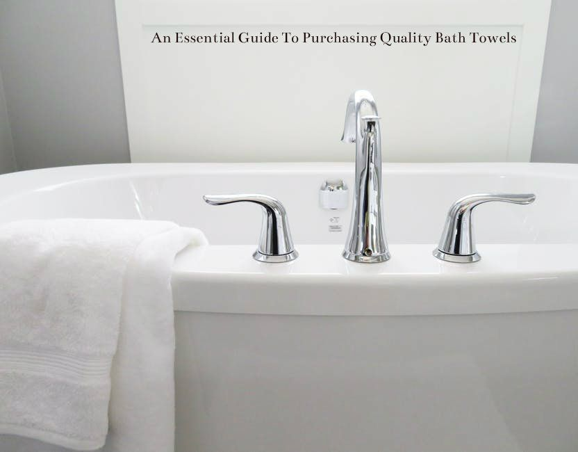 An Essential Guide To Purchasing Quality Bath Towels