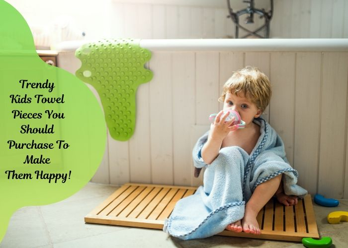 Trendy Kids Towel Pieces You Should Purchase To Make Them Happy!